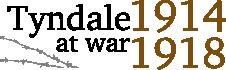 Tyndale At War 1914-1918
